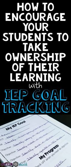 How to Encourage Your Students to Take Ownership of Their Learning with IEP Goal Tracking, EDUCATİON, There is a myriad of reasons our special education students should self-reflect on their learning: it helps them learn important executive functioning. Life Skills Classroom, School Classroom, Autism Classroom, Classroom Setup, Classroom Resources, Teacher Resources, Teaching Special Education, Physical Education, Continuing Education