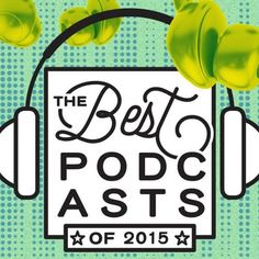 The 50 Best Podcast Episodes of 2015