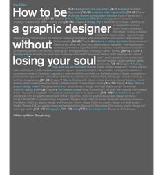 Shaughnessy combines practical advice with philosophical guidance to help young professionals embark on their careers in graphic design.