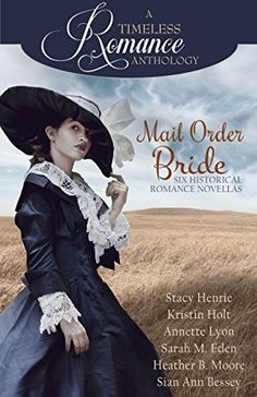 Mail Order Bride Collection (A Timeless Romance Anthology Book 16) by Stacy Henrie http://www.amazon.com/dp/B017WXGGI2/ref=cm_sw_r_pi_dp_dQ3Rwb10RCD6Q