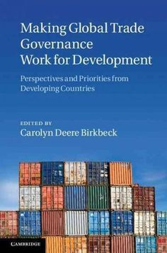 Making Global Trade Governance Work for Development: Perspectives and Priorities from Developing Countries (Hardcover)
