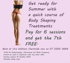 Are you ready for Summer?  Get the figure you want with this great body shaping offer.  4 September 2012