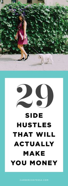 We're a big fan of side hustles at Career Contessa. In fact, every one of our team members has had one at one point or another. So we decided to obsessively Research side hustles to find 29 that actually work and will make you money. | CareerContessa.com