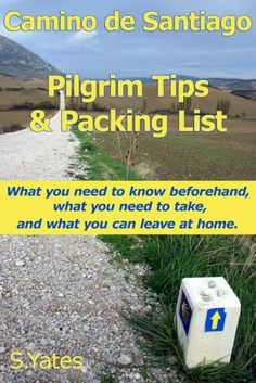 I found this useful, and the online packing list is good. Pilgrim Tips & Packing List Camino de Santiago: What you need to...