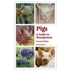 Pigs - A guide to Management - Second Edition provides a comprehensive introduction to all aspects of pig-keeping.