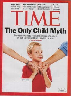 Time Magazine July 19 2010 The Only Child Myth