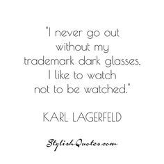 I never go out without my... For more fashion quotes go to stylishquotes.com