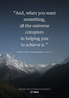 Paulo Coelho, The Alchemist   Highlight, share and discuss this quote on Glose.