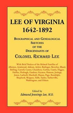 Being the Record of the Posterity of Capt. Richard Henry Lee, Southern Men, My Ancestry, My Heritage, American Civil War, Genealogy, Virginia, Descendants, Sketches