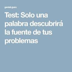 Test: Solo una palabra descubrirá la fuente de tus problemas