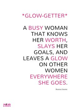 *Glow-Getter*: A busy woman that knows her worth, slays her goals, and leaves a . *Glow-Getter*: A Boss Lady Quotes, Woman Quotes, Boss Babe Quotes Queens, Fierce Women Quotes, Strong Lady Quotes, Women Boss Quotes, Best Boss Quotes, Strong Women Quotes Independent, Hustle Quotes Women