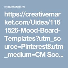 https://creativemarket.com/Uidea/1161526-Mood-Board-Templates?utm_source=Pinterest&utm_medium=CM Social Share&utm_campaign=Product Social Share&utm_content=Mood Board Templates ~ Web Elements on Creative Market