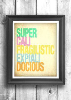 Gifts for Her: Super Cail Fragilistic Expiali Docious Mary Poppins Art