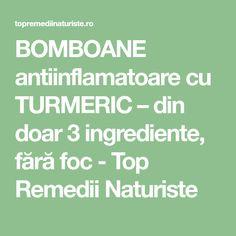 BOMBOANE antiinflamatoare cu TURMERIC – din doar 3 ingrediente, fără foc - Top Remedii Naturiste