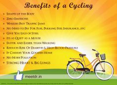 Benefits of a #Cycling  Shapes up the Body  Zero Emissions  Whizzes Past Traffic Jams  No Need to Pay For #Fuel, Parking Fees, Insurance...etc  Give You Legs of Steel  Its as Quiet as a Mouse  Faster and Easier than Walking  Reduces Risk Of #Diabetes & High Blood Pressure  It Carries Your Goodies Home  No Noise Pollution  Strong #Heart & Big #Lungs
