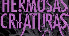 Libro:  Hermosas Criaturas  Saga: Dieciséis Lunas  (1/4)   Título original : Beautiful Creatures  Autoras:  Kami García y Margaret Stohl...