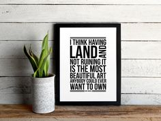 Andy Warhol Quote Poster - Modern Typographic Art & Land Print - I Think Having Land And Not Ruining It Is The Most Beautiful Art by TheOystersPearl on Etsy https://www.etsy.com/listing/169741387/andy-warhol-quote-poster-modern