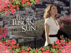 under the tuscan sun   Love affair with the movies: Under the Tuscan Sun: Life is strange
