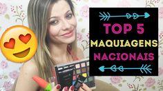 TOP 5 MAQUIAGENS NACIONAIS | Por Jacky Coutinho