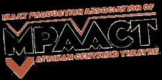 MAAT Production Association of Afrikan Centered Theatre :: Cultures and Traditions of the Afrikan Continent and its Diaspora :: MPAACT