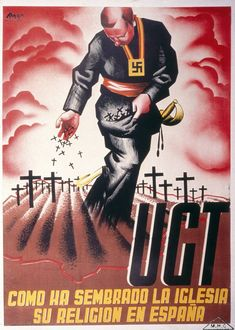 "historium: """"How the Church sowed its religion in Spain"" (Spanish Civil War, "" Front Populaire, Spanish War, Propaganda Art, Political Posters, Anarchism, Art Vintage, National Archives, Party Poster, World History"