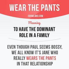 Do you wear the pants in your relationship? #idiom #idioms #slang #english #englishlanguage #saying #sayings #phrase #phrases #expression #expressions #learnenglish #studyenglish #language #vocabulary #efl #esl #tesl #tefl #toefl #ielts #pants
