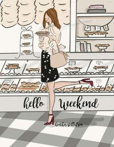 Hello weekend/ Heather Stillufsen