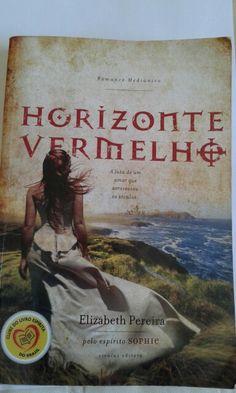 Livro HORIZONTE VERMELHO - romance mediunico pelo espirito Sofhie