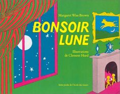 Bonsoir Lune / Goodnight Moon (French Edition) by Margaret Wise Brown Goodnight Moon Book, Used Books, My Books, Margaret Wise Brown, Good Night Moon, French Language Learning, Teaching French, French Lessons, Children