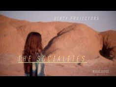 "Dirty Projectors - ""The Socialites"""