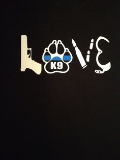 LOVE K-9 Tshirt,Support police love..I can make any badge instead(where the K9 is.Also,if you dont see your size,style or color message me.Thank you