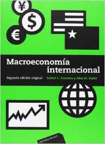Macroeconomía internacional / Robert C. Feenstra, Alan M. Taylor 2ª ed. original Barcelona : Reverté, cop. 2012