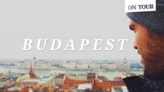 4 days in Budapest - what to see and what to eat in Hungary