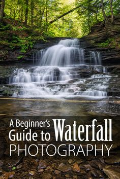 A Beginner's Guide to Waterfall Photography from Guest Blogger Mike Ince Photo featured: Michael Ince Photography