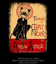 "imagine-miraculousladybug: "" Imagine…. Chat Noir as the poster child of Paris Artist: callmegallifreya Vote to help it get printed on shirts (it's free to vote) ""Submitted by @callmegallifreya "" """