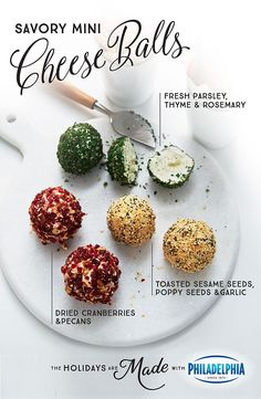 You'll have a ball making these Savory Mini Cheese Balls, made with PHILADELPHIA Cream Cheese, toasted sesame seeds, poppy seeds, garlic, fresh parsley, thyme, rosemary, dried cranberries, and PLANTERS pecans, and even a bigger ball eating them.  Perfect for a last minute treat for your holiday party.