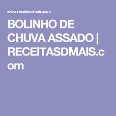 BOLINHO DE CHUVA ASSADO | RECEITASDMAIS.com