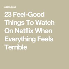 23 Feel-Good Things To Watch On Netflix When Everything Feels Terrible Because honestly, we could all use some lighthearted viewing. Netflix Movies To Watch, Netflix Uk, Netflix Codes, Netflix Tv Shows, Netflix Streaming, Netflix Search, Best Documentaries On Netflix, Netflix Hacks, Great Movies To Watch