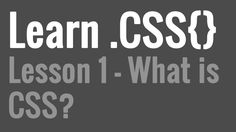 Learn CSS Video Tutorial Series - Lesson 1: What is CSS?
