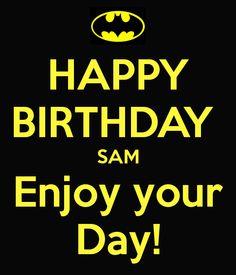 happy-birthday-sam-enjoy-your-day.png (600×700)