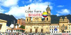 5 cose da non perdere a Bogotá in Colombia