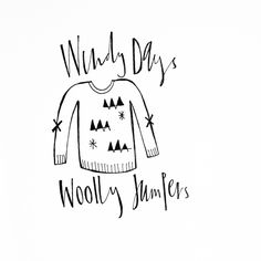 Windy days, woolly jumpers / Cheryl Rawlings Wooly Jumper, Sweater, Windy Day, Modern Calligraphy, Autumn, Fall, Cheryl, Jumpers, Doodles