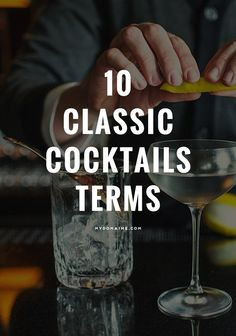 You should learn these for when the weekend rolls around // cocktail terms