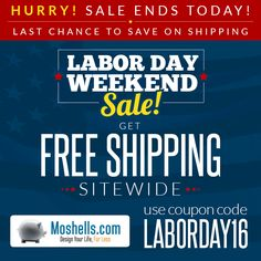Today is the last day to take advantage of our free shipping offer! Start shopping now before this promo ends.  Moshells.com