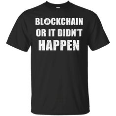 Hi everybody!   Blockchain or It Didn't Happen - Funny Bitcoin Shirt https://lunartee.com/product/blockchain-or-it-didnt-happen-funny-bitcoin-shirt/  #BlockchainorItDidn'tHappenFunnyBitcoinShirt  #BlockchainShirt #or #ItBitcoinShirt #Didn'tFunnyBitcoinShirt #Happen #BitcoinShirt