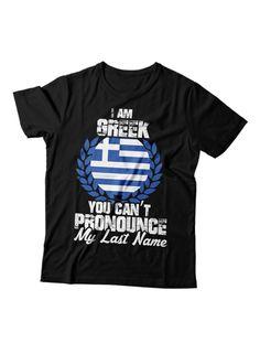 ba486a22 I'm Greek You Cant Pronounce My Last Name - Unisex Tshirt. Lauren Michaels  · Greek T Shirts
