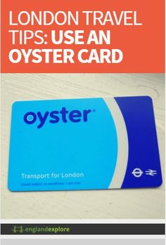 The Oyster Card is a pay-as-you-go electronic smartcard which can be used to pay for all public transportation in London. If you plan to stay in London for a couple of days, then this is your cheapest option to travel in and around the city.