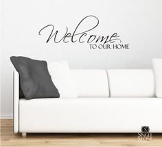 Wall Decals Welcome to Our Home - Vinyl Stickers Art Graphics Words Lettering. $20.00, via Etsy.