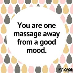 One massage is all it takes!