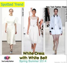 White #Dress with White Belt is a Spotted Fashion #Trend for Spring Summer 2014 #Spring2014 #white #Colors #Trends